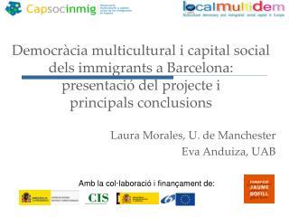 Laura Morales, U. de Manchester Eva Anduiza, UAB
