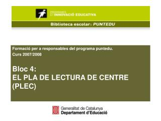 Formació per a responsables del programa puntedu. Curs 2007/2008 Bloc 4: