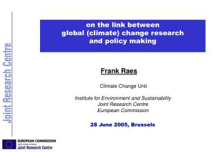 Frank Raes Climate Change Unit Institute for Environment and Sustainability Joint Research Centre