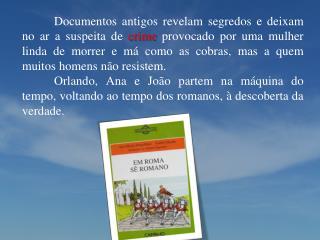 das  autoras Ana Maria Magalhães e Isabel Alçada