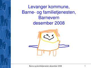 Levanger kommune, Barne- og familietjenesten, Barnevern desember 2008