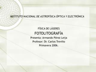 INSTITUTO NACIONAL DE ASTROF ÍSICA ÓPTICA Y ELECTRÓNICA