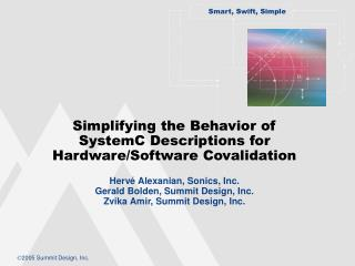 Simplifying the Behavior of SystemC Descriptions for Hardware/Software Covalidation