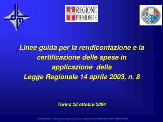 Linee guida per la rendicontazione e la certificazione delle spese in applicazione  della  Legge Regionale 14 aprile 200