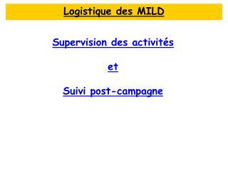 Supervision des activités et Suivi post-campagne