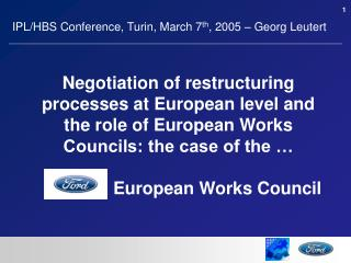 IPL/HBS Conference, Turin, March 7 th , 2005 – Georg Leutert
