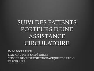 SUIVI DES PATIENTS PORTEURS D'UNE ASSISTANCE CIRCULATOIRE