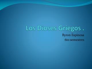 Los Dioses Griegos .