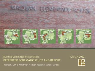 Building Committee Presentation:        			JULY 17, 2012 PREFERRED SCHEMATIC STUDY AND REPORT