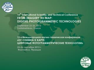 Platinum sponsor: FSUE Roslesinforg  (Russia) Gold sponsors: DigitalGlobe (USA)
