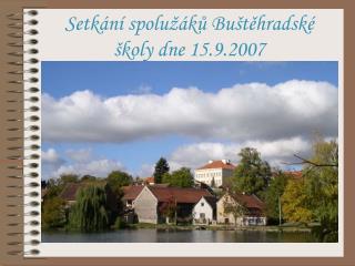 Setkání spolužáků Buštěhradské školy dne 15.9.2007