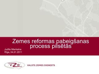 Zemes reformas pabeig anas process pilsetas