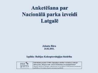 Anketēšana par  Nacionālā parka izveidi  Latgalē