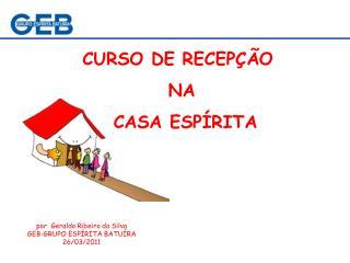 CURSO DE RECEPÇÃO  NA  CASA ESPÍRITA