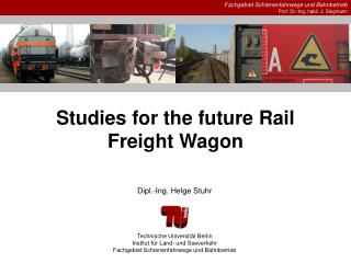 Studies for the future Rail Freight Wagon