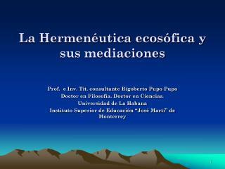 La Hermenéutica ecosófica y  sus mediaciones