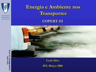 COPERT III Carla Silva IST, Março 2006