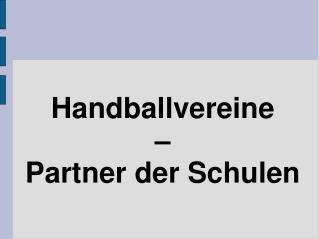 Handballvereine  � Partner der Schulen