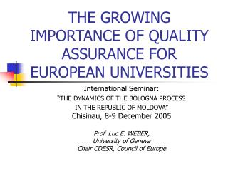 THE GROWING IMPORTANCE OF QUALITY ASSURANCE FOR EUROPEAN UNIVERSITIES
