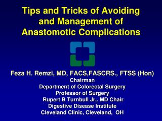 Tips and Tricks of Avoiding and Management of Anastomotic Complications