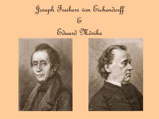 Joseph Freiherr von Eichendorff & Eduard Mörike