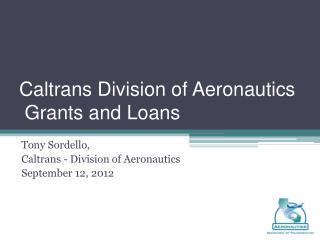 Caltrans Division of Aeronautics   Grants and Loans