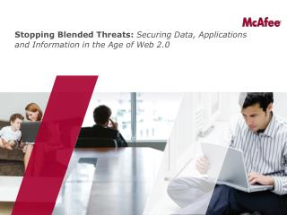 Stopping Blended Threats:  Securing Data, Applications and Information in the Age of Web 2.0