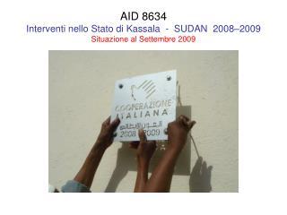 AID 8634  Interventi nello Stato di Kassala  -  SUDAN  2008–2009 Situazione al Settembre 2009