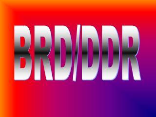 BRD/DDR