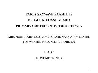 EARLY SKYWAVE EXAMPLES  FROM U.S. COAST GUARD PRIMARY CONTROL MONITOR SET DATA