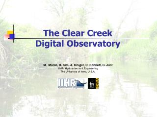 The Clear Creek  Digital Observatory