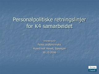 Personalpolitiske retningslinjer  for K4 samarbeidet