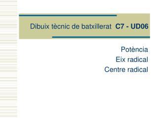 Dibuix tècnic de batxillerat   C7 - UD06