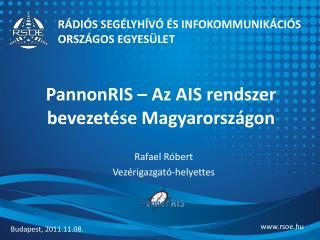 PannonRIS – Az AIS rendszer bevezetése Magyarországon