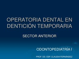 OPERATORIA DENTAL EN DENTICI N TEMPORARIA
