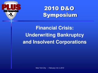 Financial Crisis:  Underwriting Bankruptcy  and Insolvent Corporations