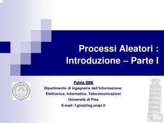 Processi Aleatori : Introduzione � Parte I