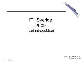 IT i Sverige 2009 Kort introduktion