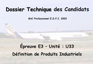 Dossier Technique  des Candidats BAC Professionnel E.D.P.I. 2003