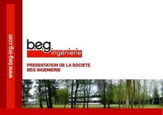 PRESENTATION DE LA SOCIETE BEG INGENIERIE