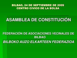 BILBAO, 24 DE SEPTIEMBRE DE 2009 CENTRO CIVICO DE LA BOLSA