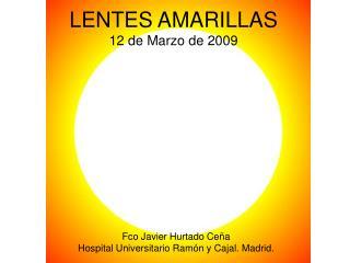 LENTES AMARILLAS 12 de Marzo de 2009