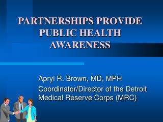 PARTNERSHIPS PROVIDE PUBLIC HEALTH AWARENESS