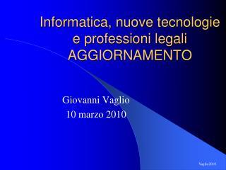 Informatica, nuove tecnologie e professioni legali AGGIORNAMENTO