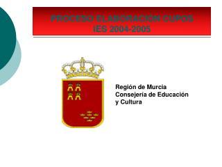 PROCESO ELABORACIÓN CUPOS  IES 2004-2005