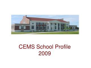 CEMS School Profile 2009