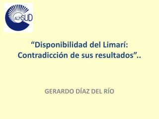 """""""Disponibilidad del Limarí: Contradicción de sus resultados"""".."""