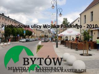 Przebudowa ulicy Wojska Polskiego - 2010