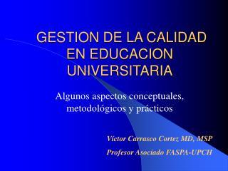 GESTION DE LA CALIDAD EN EDUCACION UNIVERSITARIA