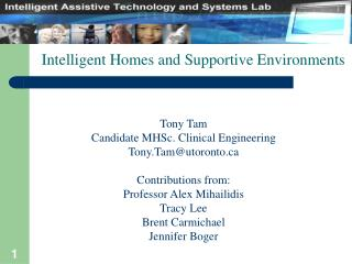 Tony Tam Candidate MHSc. Clinical Engineering Tony.Tam@utoronto Contributions from:
